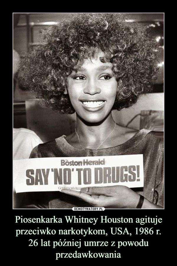 Piosenkarka Whitney Houston agituje przeciwko narkotykom, USA, 1986 r.26 lat później umrze z powodu przedawkowania –