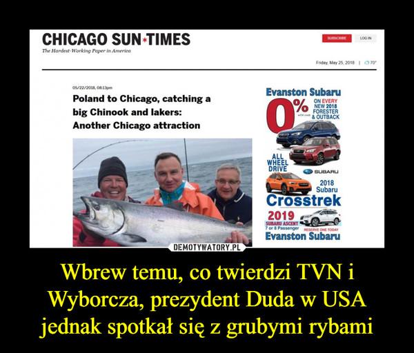 Wbrew temu, co twierdzi TVN i Wyborcza, prezydent Duda w USA jednak spotkał się z grubymi rybami –