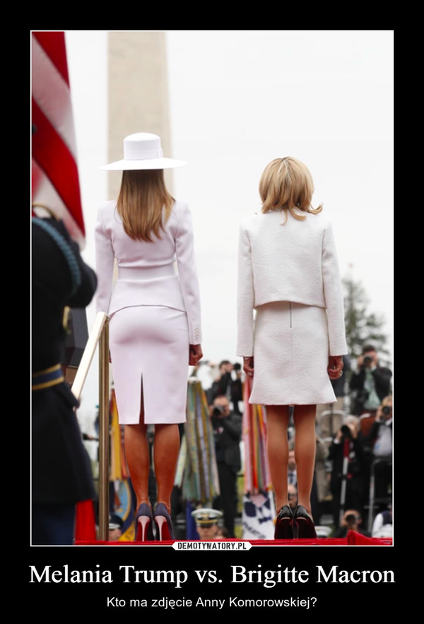 Melania Trump vs. Brigitte Macron – Kto ma zdjęcie Anny Komorowskiej?