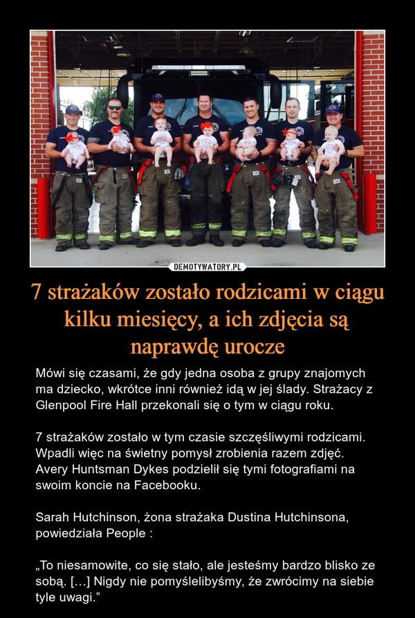 """7 strażaków zostało rodzicami w ciągu kilku miesięcy, a ich zdjęcia są naprawdę urocze – Mówi się czasami, że gdy jedna osoba z grupy znajomych ma dziecko, wkrótce inni również idą w jej ślady. Strażacy z Glenpool Fire Hall przekonali się o tym w ciągu roku.7 strażaków zostało w tym czasie szczęśliwymi rodzicami. Wpadli więc na świetny pomysł zrobienia razem zdjęć. Avery Huntsman Dykes podzielił się tymi fotografiami na swoim koncie na Facebooku.Sarah Hutchinson, żona strażaka Dustina Hutchinsona, powiedziała People :""""To niesamowite, co się stało, ale jesteśmy bardzo blisko ze sobą. […] Nigdy nie pomyślelibyśmy, że zwrócimy na siebie tyle uwagi."""""""