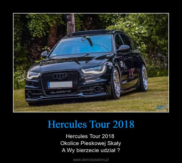 Hercules Tour 2018 – Hercules Tour 2018 Okolice Pieskowej SkałyA Wy bierzecie udział ?