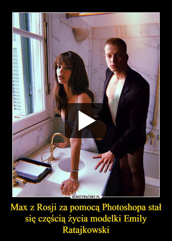Max z Rosji za pomocą Photoshopa stał się częścią życia modelki Emily Ratajkowski –