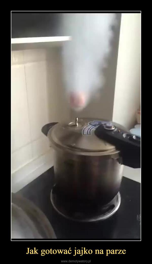 Jak gotować jajko na parze –