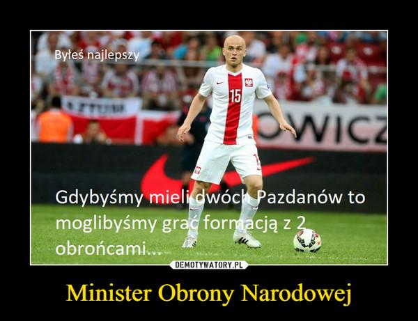 Minister Obrony Narodowej –
