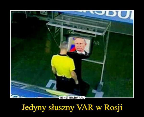 Jedyny słuszny VAR w Rosji –