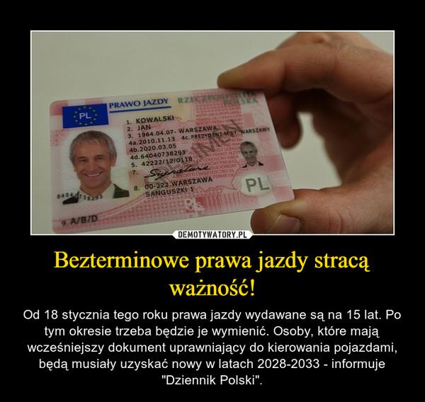 """Bezterminowe prawa jazdy stracą ważność! – Od 18 stycznia tego roku prawa jazdy wydawane są na 15 lat. Po tym okresie trzeba będzie je wymienić. Osoby, które mają wcześniejszy dokument uprawniający do kierowania pojazdami, będą musiały uzyskać nowy w latach 2028-2033 - informuje """"Dziennik Polski""""."""
