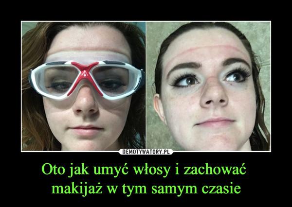 Oto jak umyć włosy i zachować makijaż w tym samym czasie –