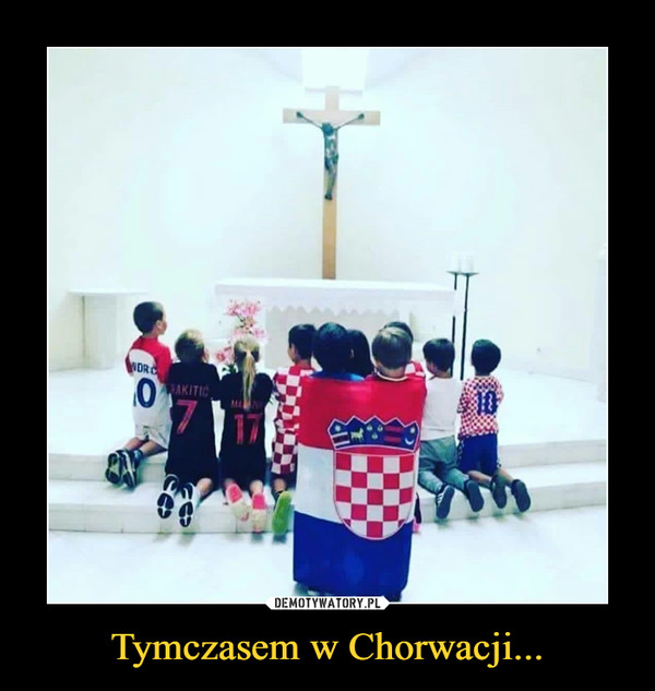Tymczasem w Chorwacji... –