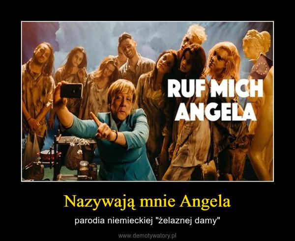 """Nazywają mnie Angela – parodia niemieckiej """"żelaznej damy"""""""