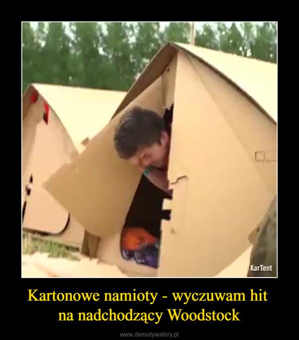 Kartonowe namioty - wyczuwam hit na nadchodzący Woodstock –