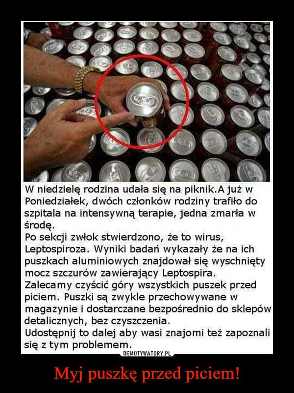 Myj puszkę przed piciem! –
