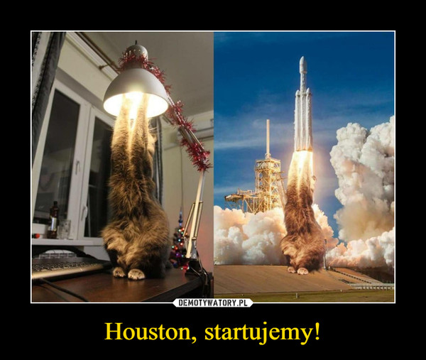 Houston, startujemy! –
