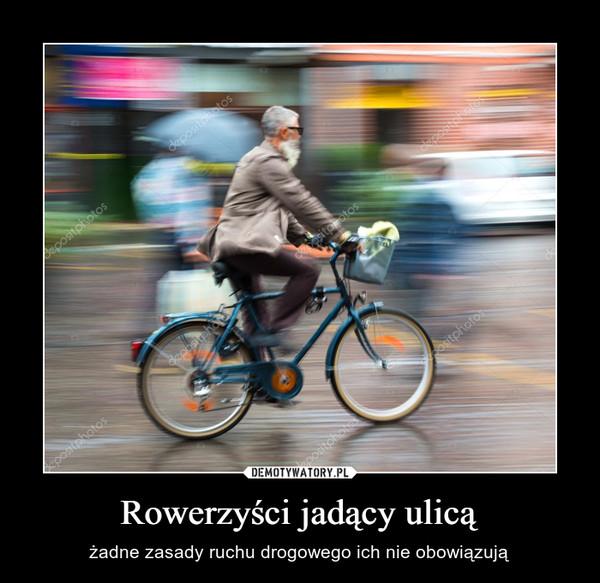 Rowerzyści jadący ulicą – żadne zasady ruchu drogowego ich nie obowiązują