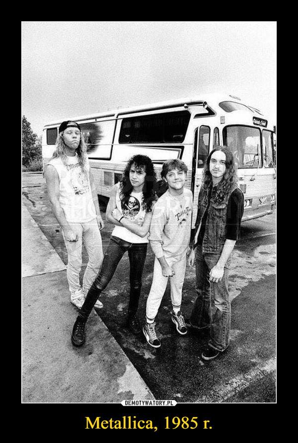 Metallica, 1985 r. –