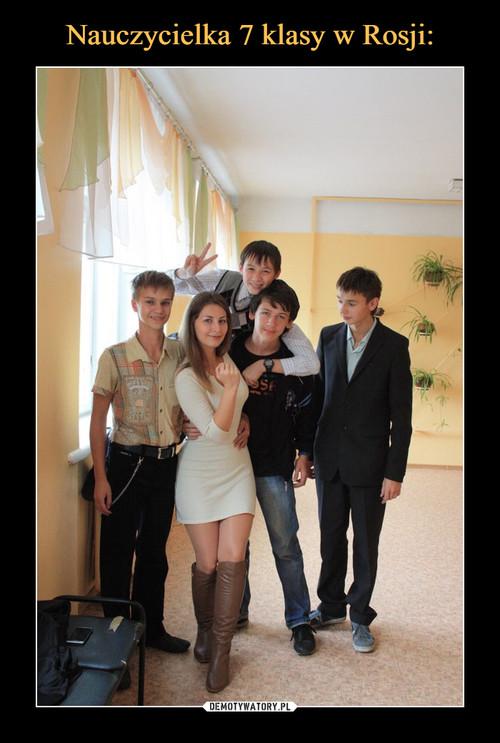Nauczycielka 7 klasy w Rosji:
