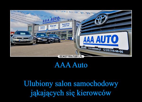 AAA AutoUlubiony salon samochodowyjąkających się kierowców –