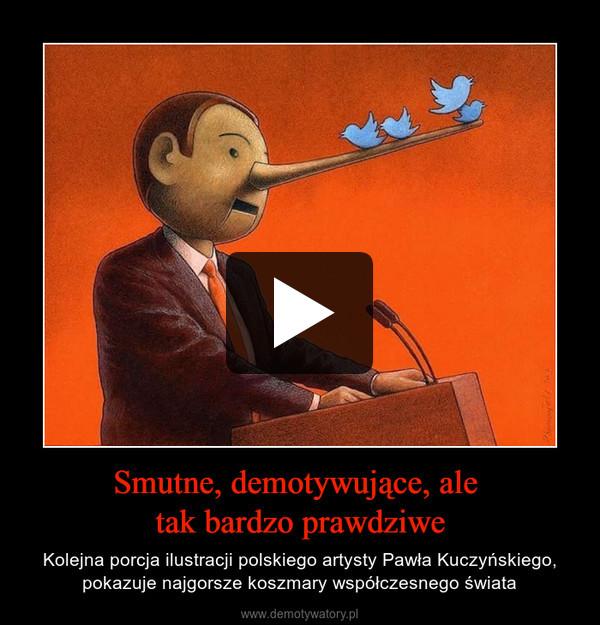Smutne, demotywujące, ale tak bardzo prawdziwe – Kolejna porcja ilustracji polskiego artysty Pawła Kuczyńskiego, pokazuje najgorsze koszmary współczesnego świata