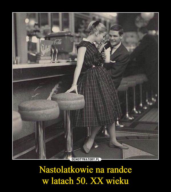 Nastolatkowie na randcew latach 50. XX wieku –