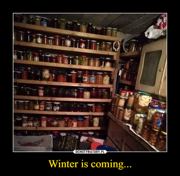 Winter is coming... –