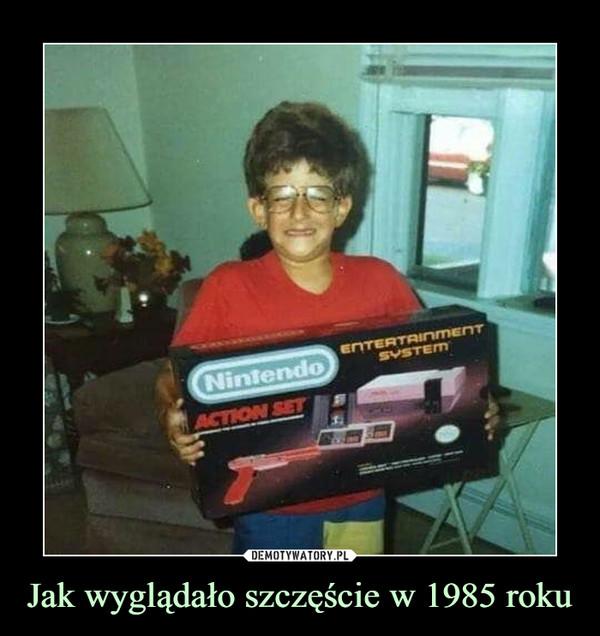 Jak wyglądało szczęście w 1985 roku –