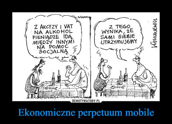 Ekonomiczne perpetuum mobile –