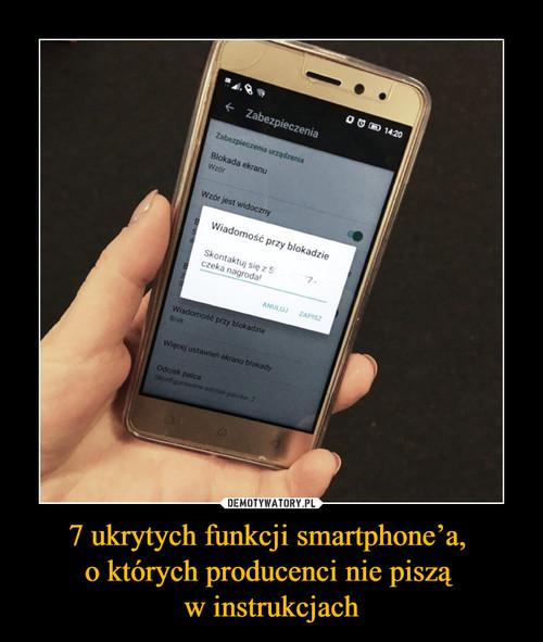 7 ukrytych funkcji smartphone'a,  o których producenci nie piszą  w instrukcjach