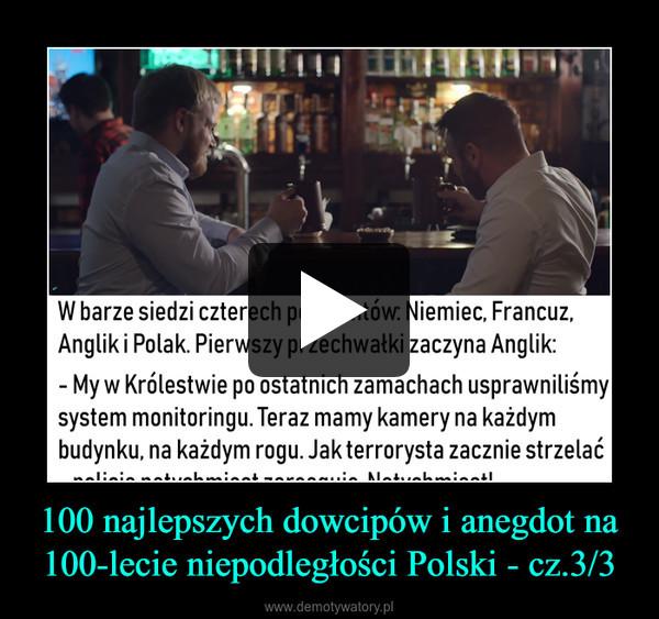 100 najlepszych dowcipów i anegdot na 100-lecie niepodległości Polski - cz.3/3 –