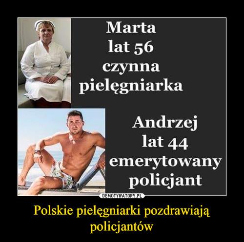 Polskie pielęgniarki pozdrawiają policjantów