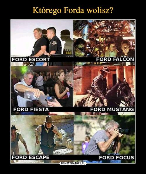 Którego Forda wolisz?