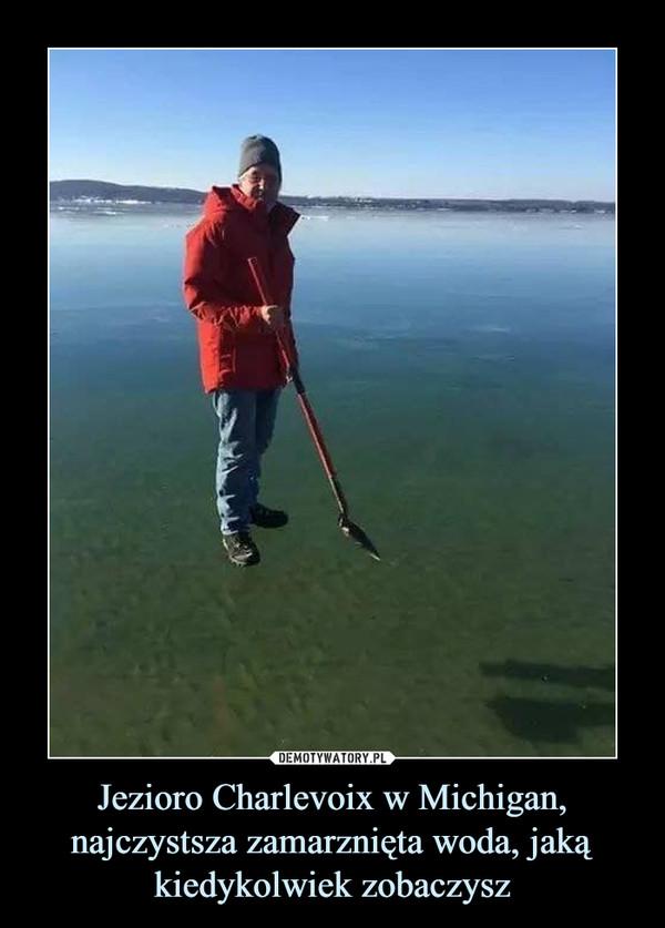 Jezioro Charlevoix w Michigan, najczystsza zamarznięta woda, jaką kiedykolwiek zobaczysz –