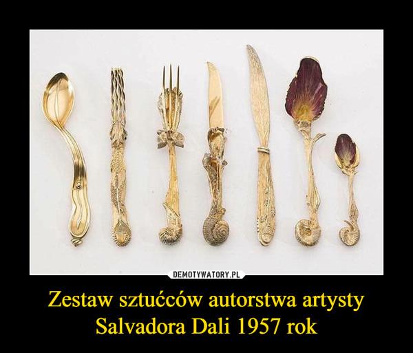 Zestaw sztućców autorstwa artysty Salvadora Dali 1957 rok –