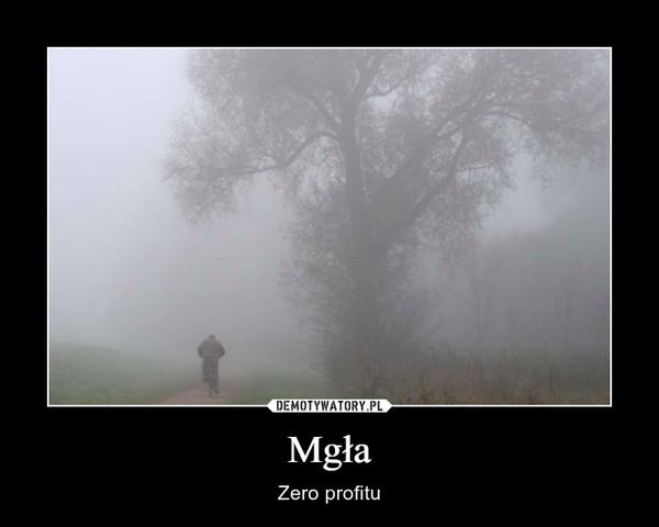 Mgła – Zero profitu