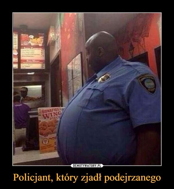 Policjant, który zjadł podejrzanego –