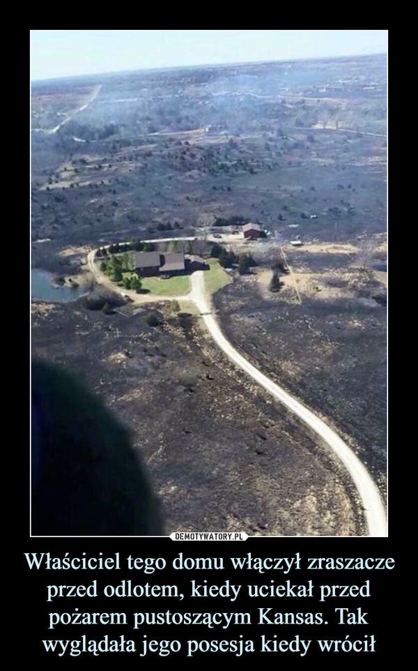 Właściciel tego domu włączył zraszacze przed odlotem, kiedy uciekał przed pożarem pustoszącym Kansas. Tak wyglądała jego posesja kiedy wrócił
