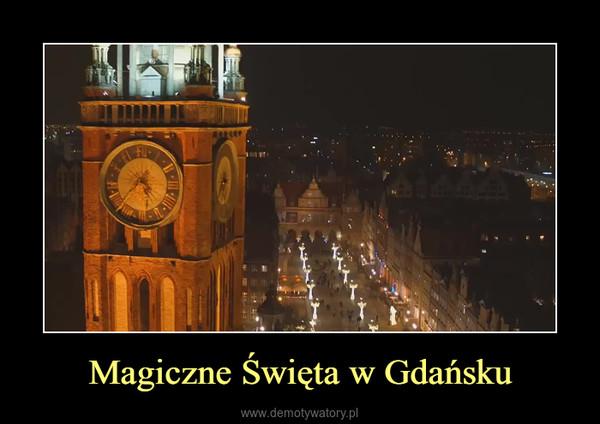Magiczne Święta w Gdańsku –