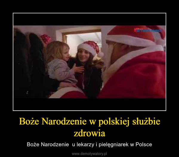Boże Narodzenie w polskiej służbie zdrowia – Boże Narodzenie  u lekarzy i pielęgniarek w Polsce