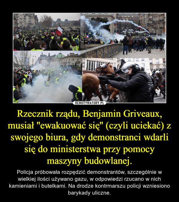 Rzecznik rządu, Benjamin Griveaux, musiał ''ewakuować się'' (czyli uciekać) z swojego biura, gdy demonstranci wdarli się do ministerstwa przy pomocy maszyny budowlanej. – Policja próbowała rozpędzić demonstrantów, szczególnie w wielkiej ilości używano gazu, w odpowiedzi rzucano w nich kamieniami i butelkami. Na drodze kontrmarszu policji wzniesiono barykady uliczne.