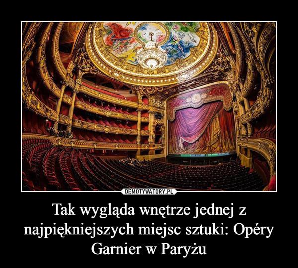 Tak wygląda wnętrze jednej z najpiękniejszych miejsc sztuki: Opéry Garnier w Paryżu –