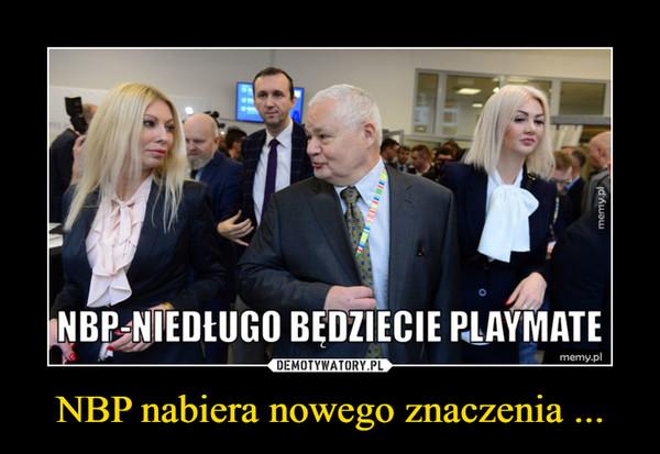 NBP nabiera nowego znaczenia ... –