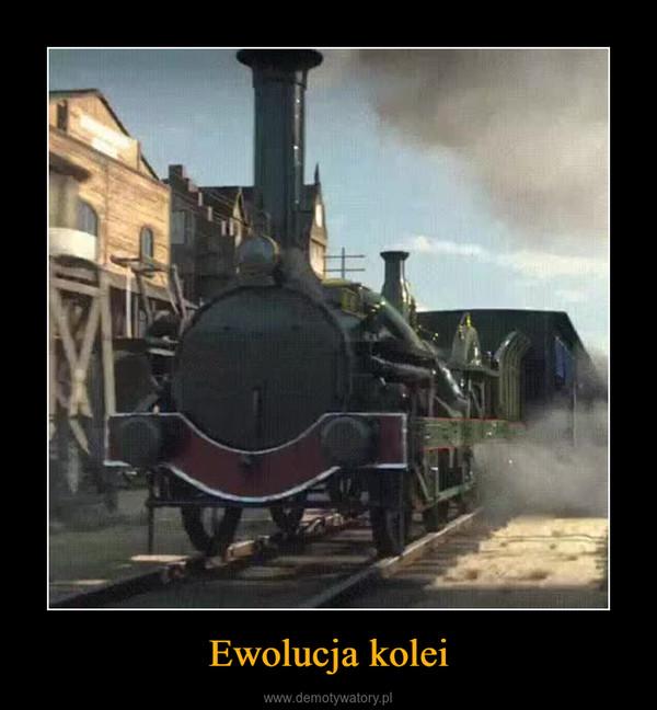 Ewolucja kolei –