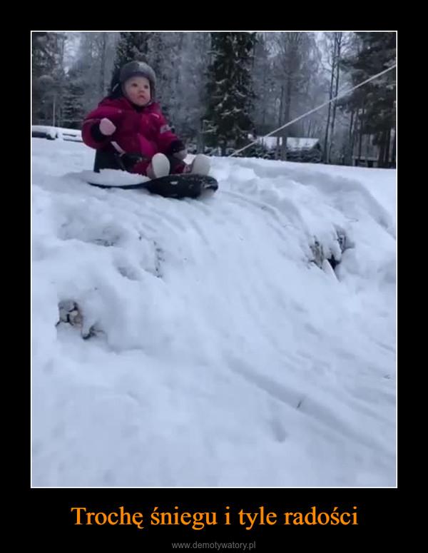 Trochę śniegu i tyle radości –