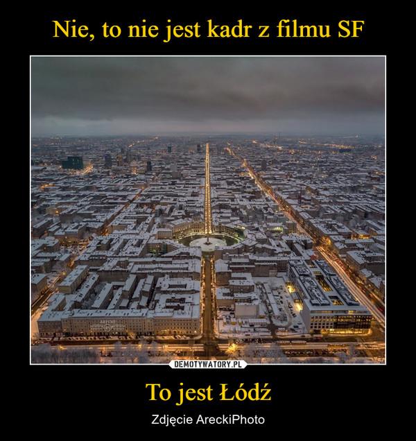 To jest Łódź – Zdjęcie AreckiPhoto