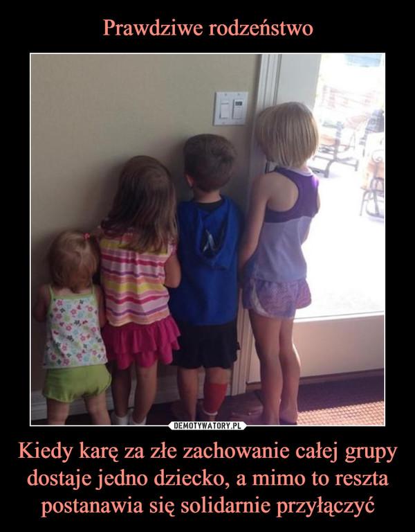 Kiedy karę za złe zachowanie całej grupy dostaje jedno dziecko, a mimo to reszta postanawia się solidarnie przyłączyć –