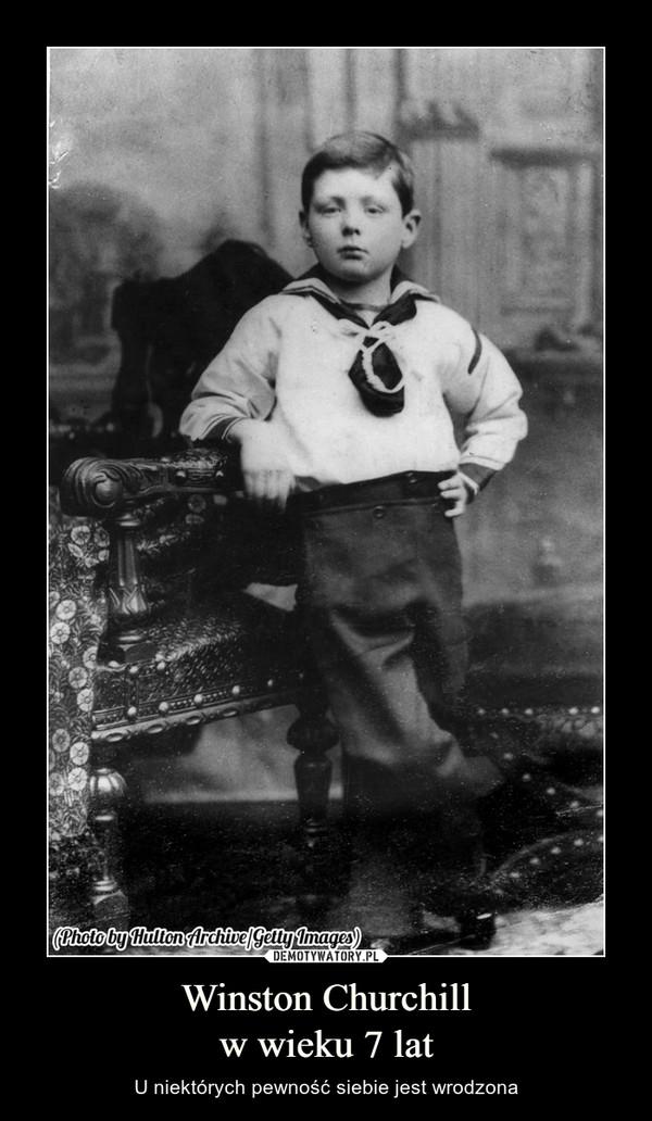 Winston Churchillw wieku 7 lat – U niektórych pewność siebie jest wrodzona