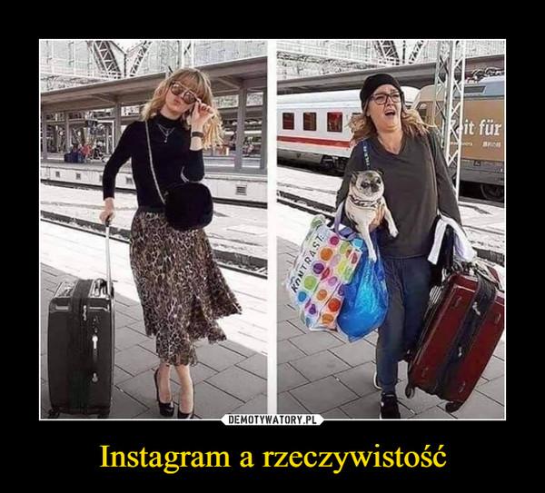 Instagram a rzeczywistość –