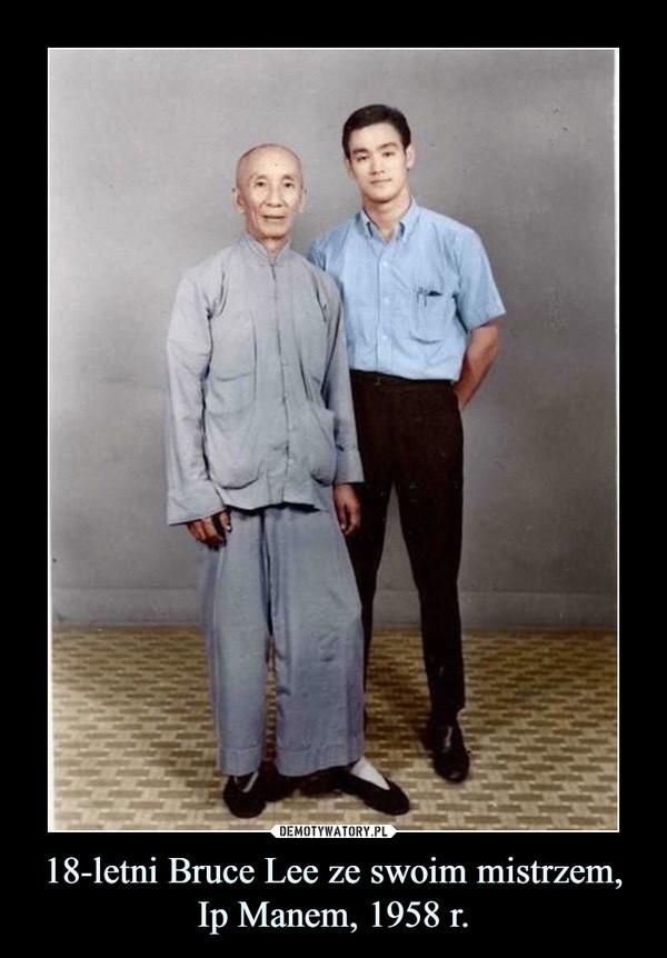 18-letni Bruce Lee ze swoim mistrzem, Ip Manem, 1958 r. –