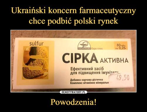 Ukraiński koncern farmaceutyczny chce podbić polski rynek Powodzenia!