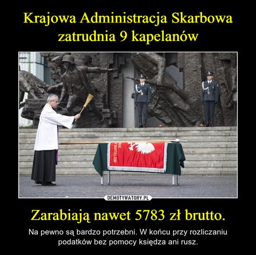 Krajowa Administracja Skarbowa zatrudnia 9 kapelanów Zarabiają nawet 5783 zł brutto.