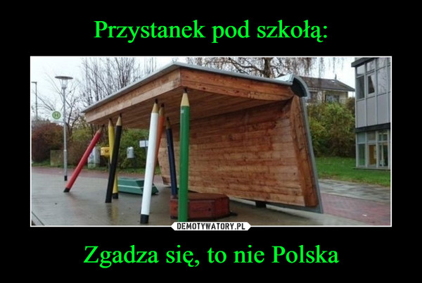 Zgadza się, to nie Polska –