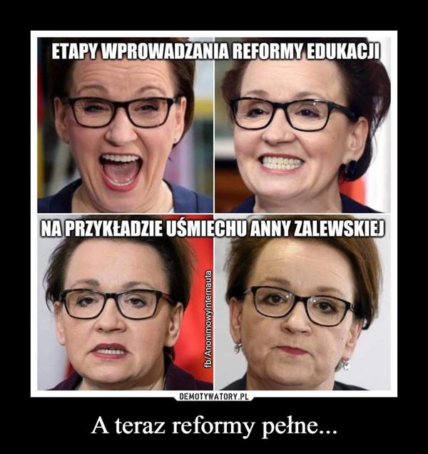 A teraz reformy pełne... –